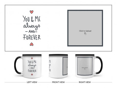 You & Me Always And Forever Quote Design On Magic Black Mug