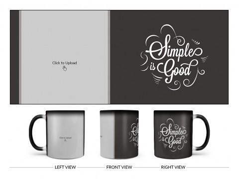 Simple Is Good Quote Design On Magic Black Mug