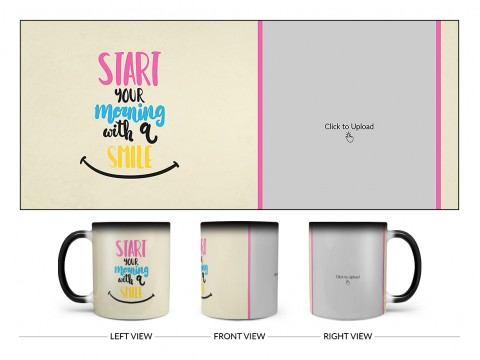 Start Your Morning With A Smile Quote Design On Magic Black Mug