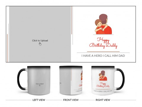 I Have A Hero I Call Him Dad Happy Birthday Daddy Design On Magic Black Mug