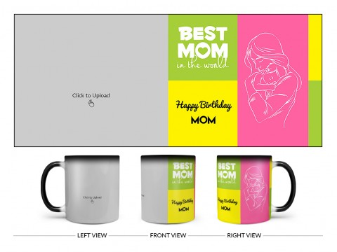 Best Mom In The World Large Pic Upload Design On Magic Black Mug