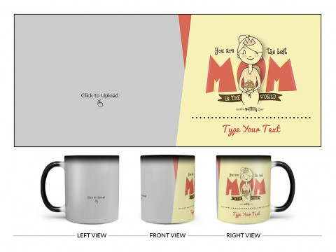 Your Are The Best Mom In The World Happy Mother's Day Design On Magic Black Mug