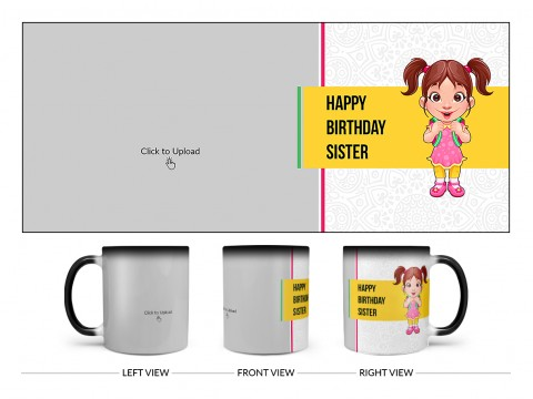 Happy Birthday My Dear Sister With Cute Sister Cartoon Design On Magic Black Mug