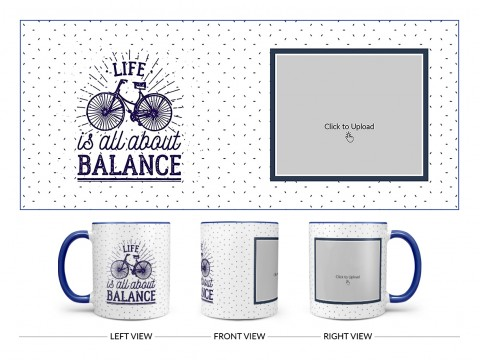 Life Is All About Balance Quote Design On Dual Tone Blue Mug