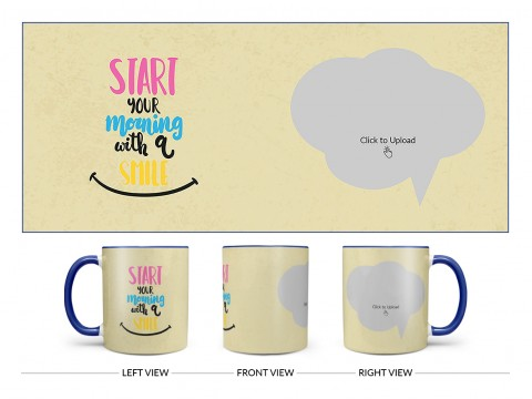 Start Your Morning With A Smile Quote Design On Dual Tone Blue Mug