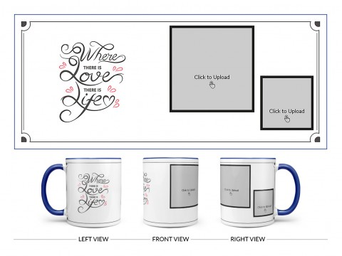 Where There Is Love There Is Life Quote Design On Dual Tone Blue Mug