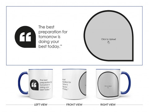 The Best Preparation For Tomorrow Quote Design On Dual Tone Blue Mug