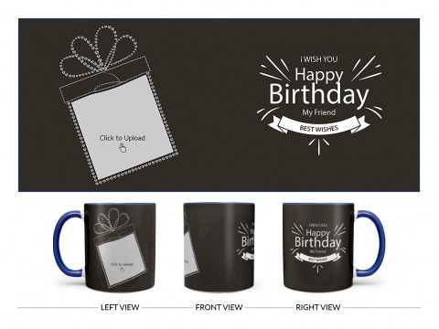 Happy Birthday My Friend Quote Design On Dual Tone Blue Mug
