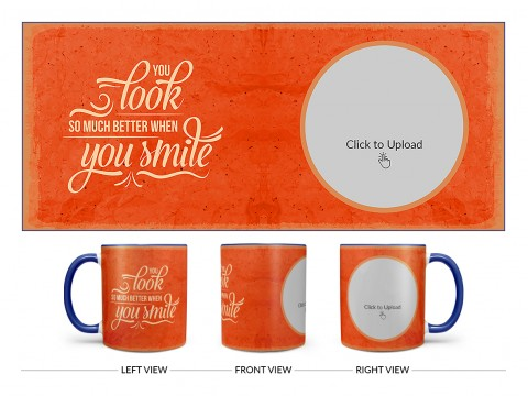 You Look So Much Better When You Smile Quote Design On Dual Tone Blue Mug