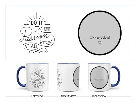 Do It with Passion Or Not At All Quote Design On Dual Tone Blue Mug
