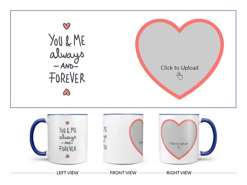 You & Me Always And Forever Quote Design On Dual Tone Blue Mug