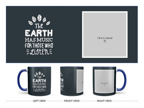 The Earth Has Music For Those Who Listen Quote Design On Dual Tone Blue Mug
