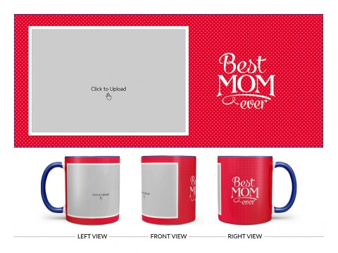 Best Mom Ever Quote Design On Dual Tone Blue Mug