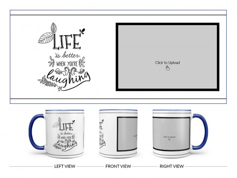 Life Is Better When You're Laughing Quote Design On Dual Tone Blue Mug
