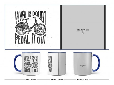 When In Doubt Pedal It Out Quote Design On Dual Tone Blue Mug