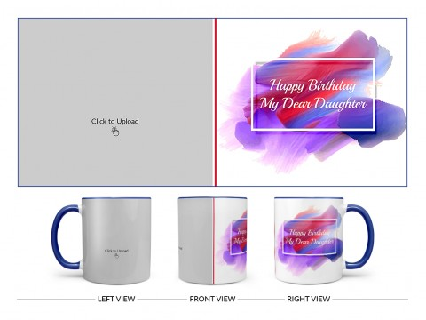 Daughter Birthday Design On Dual Tone Blue Mug
