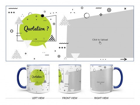 Quotation? Design On Dual Tone Blue Mug
