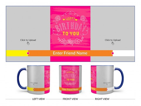 Happy Birthday To You With 2 Pic Upload Design On Dual Tone Blue Mug