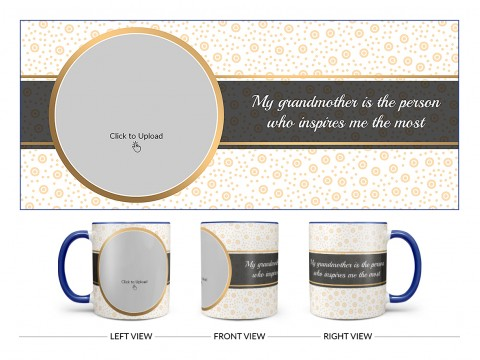 My Grandmother Is The Person Who Inspires Me The Most Design On Dual Tone Blue Mug