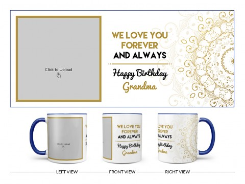 We Love You Forever And Always Happy Birthday Grandma Design On Dual Tone Blue Mug