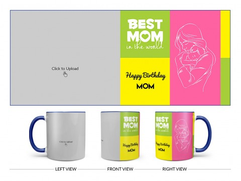 Best Mom In The World Large Pic Upload Design On Dual Tone Blue Mug
