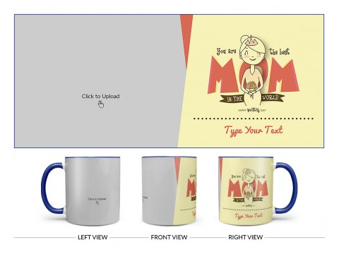Your Are The Best Mom In The World Happy Mother's Day Design On Dual Tone Blue Mug