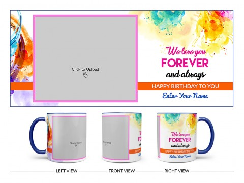 We Love You Forever And Always Happy Birthday To My Child Design On Dual Tone Blue Mug