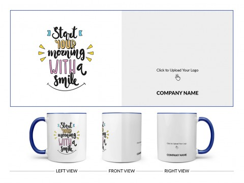 Company Mug Start Your Morning With A Smile Quote Design On Dual Tone Blue Mug