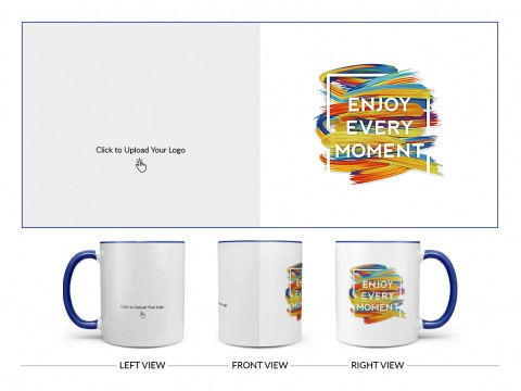 Corporate Mug With Enjoy Every Moment Quote Design On Dual Tone Blue Mug
