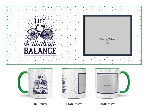 Life Is All About Balance Quote Design On Dual Tone Green Mug