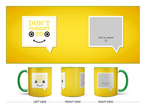 Don't Forget To Smile Quote Design On Dual Tone Green Mug