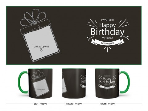Happy Birthday My Friend Quote Design On Dual Tone Green Mug