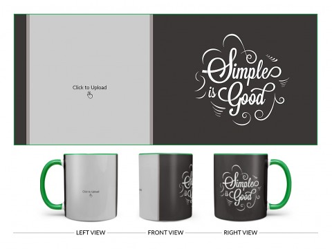 Simple Is Good Quote Design On Dual Tone Green Mug