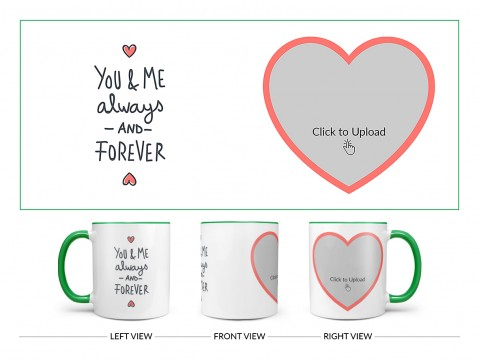 You & Me Always And Forever Quote Design On Dual Tone Green Mug