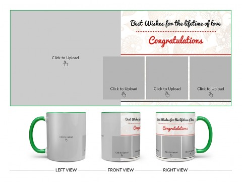 Best Wishes For The Lifetime Of Love With 1 Big & 3 Small Pic Upload Design On Dual Tone Green Mug
