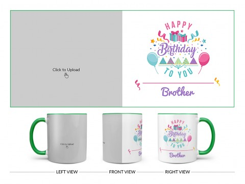 Happy Birthday To You Brother Design On Dual Tone Green Mug
