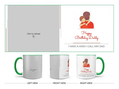I Have A Hero I Call Him Dad Happy Birthday Daddy Design On Dual Tone Green Mug