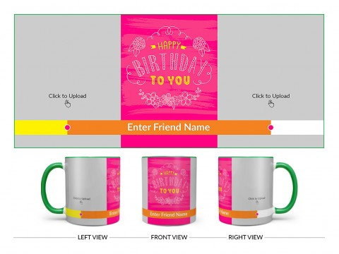 Happy Birthday To You With 2 Pic Upload Design On Dual Tone Green Mug
