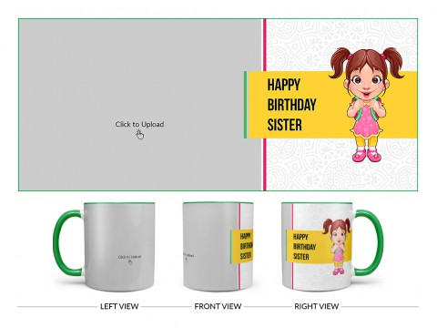 Happy Birthday My Dear Sister With Cute Sister Cartoon Design On Dual Tone Green Mug