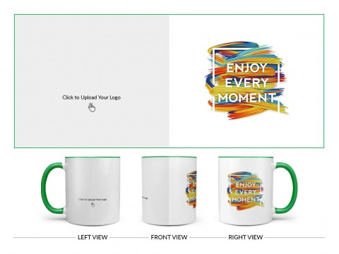 Corporate Mug With Enjoy Every Moment Quote Design On Dual Tone Green Mug