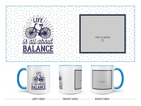 Life Is All About Balance Quote Design On Dual Tone Sky Blue Mug