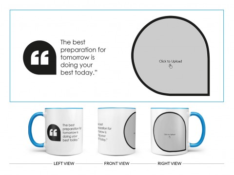 The Best Preparation For Tomorrow Quote Design On Dual Tone Sky Blue Mug