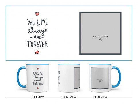 You & Me Always And Forever Quote Design On Dual Tone Sky Blue Mug