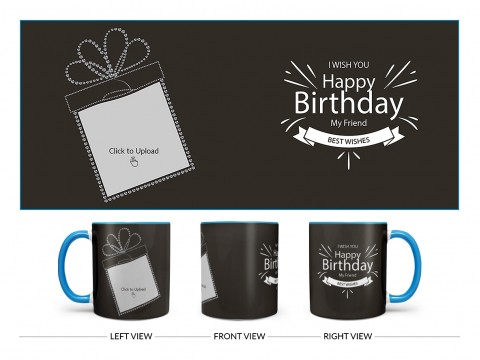 Happy Birthday My Friend Quote Design On Dual Tone Sky Blue Mug