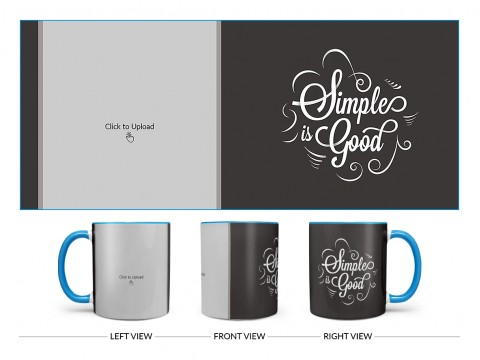 Simple Is Good Quote Design On Dual Tone Sky Blue Mug