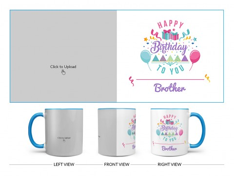 Happy Birthday To You Brother Design On Dual Tone Sky Blue Mug
