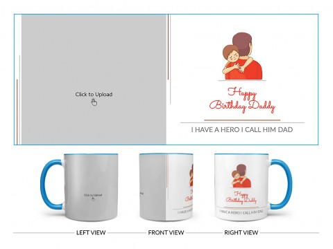 I Have A Hero I Call Him Dad Happy Birthday Daddy Design On Dual Tone Sky Blue Mug