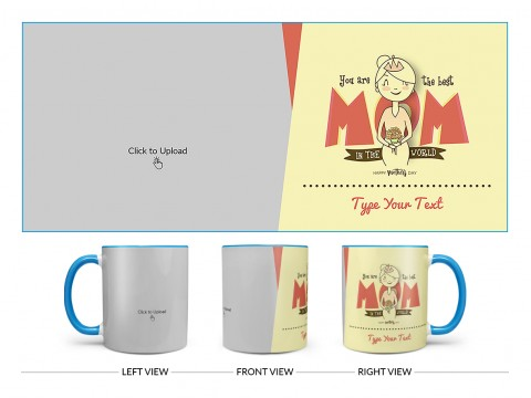 Your Are The Best Mom In The World Happy Mother's Day Design On Dual Tone Sky Blue Mug