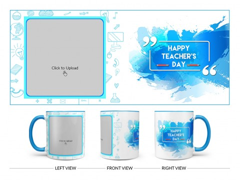 Happy Teacher's Day Design On Dual Tone Sky Blue Mug