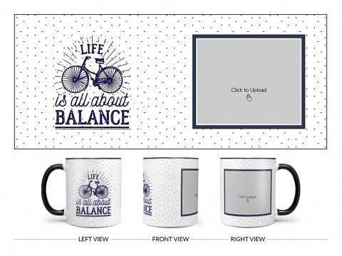 Life Is All About Balance Quote Design On Dual Tone Black Mug